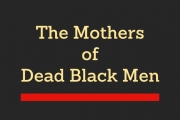 Mothers of Dead Black Men